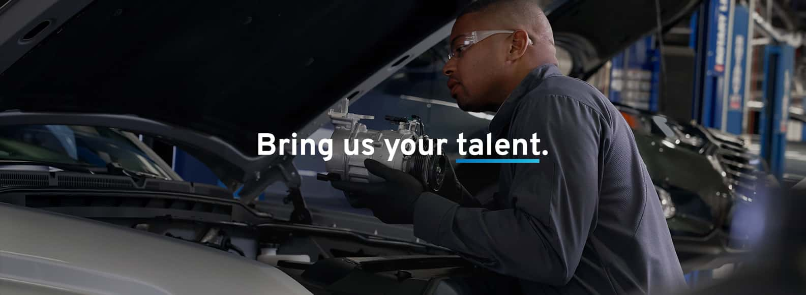 Bring us your talent.
